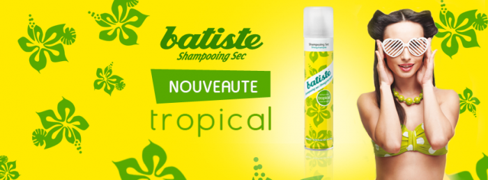 Batiste Tropical, le nouveau shampooing sec